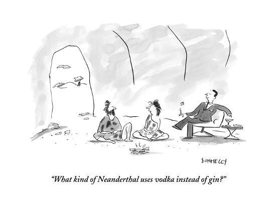 what-kind-of-neanderthal-uses-vodka-instead-of-gin_u-l-pys8mu0